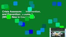 Crisis Assessment, Intervention, and Prevention: Volume 3 (What s New in Counseling)