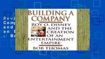 Review  Building a Company: Roy O.Disney and the Creation of an Entertainment Empire - Bob Thomas