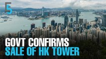 EVENING 5: Govt selling HK tower for RM1.6bil