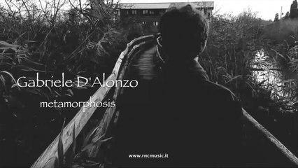 Gabriele D'Alonzo - Metamorphosis - (Teaser)