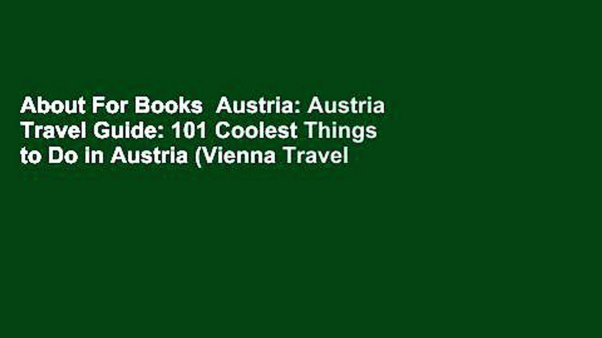 About For Books  Austria: Austria Travel Guide: 101 Coolest Things to Do in Austria (Vienna Travel