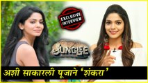 Junglee  Pooja Sawant Exclusive Interview  अशी साकारली पूजाने शंकरा