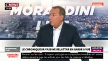 Morandini Live : Yassine Belattar en garde à vue, que risque-t-il ? (vidéo)