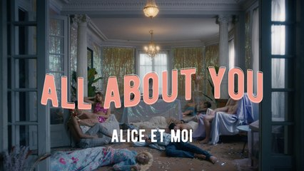 Alice et Moi - Je suis all about you (Clip Officiel)