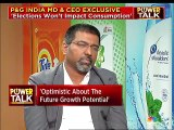 India a positive growth engine for the global parent, says Procter & Gamble's Madhusudan Gopalan