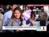 Proponen que mujeres decidan legal y totalmente sobre sus cuerpos en México | Noticias con Zea