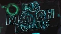 Big Match Focus - Liverpool v Tottenham