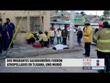 Dos migrantes salvadoreños fueron atropellados en Tijuana | Noticias con Ciro
