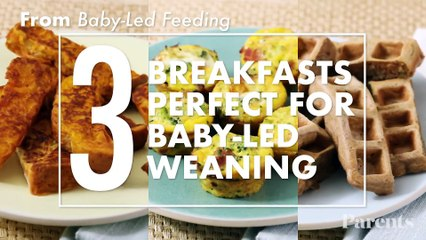 3 Breakfasts Perfect for Baby-Led Weaning