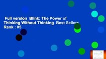 Full version  Blink: The Power of Thinking Without Thinking  Best Sellers Rank : #5