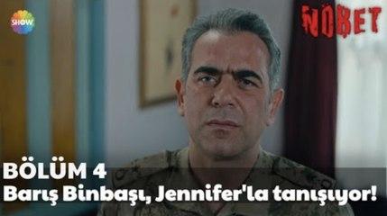 Nöbet 4. Bölüm | Barış Binbaşı, Jennifer'la tanışıyor!