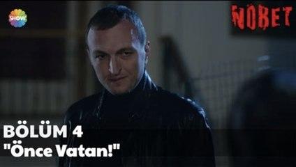 "Nöbet 4. Bölüm | ""Önce Vatan!"""