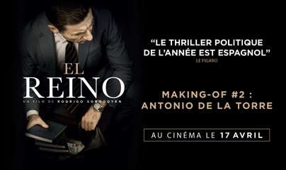 EL REINO - Making-of #2 : Antonio de la Torre