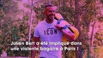 EXCLU - Julien Bert : violente bagarre en sortant de boîte de nuit sur les Champs Élysées !