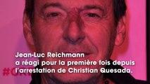 Jean-Luc Reichmann : l'animateur réagit pour la 1ère fois à l'arrestation de Christian Quesada