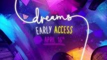 Dreams  - Le contenu de l'early access sur PS4
