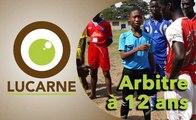 Lucarne :  Arbitre à 12 ans, dans le quotidien de Djedjed Christ Mondésir