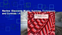Review  Electronic Music: Systems, Techniques, and Controls - Allen Strange