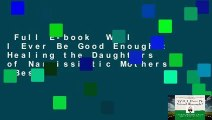 Full E-book  Will I Ever Be Good Enough?: Healing the Daughters of Narcissistic Mothers  Best