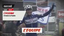 A travers la Flandre 2019, bande-annonce - CYCLISME - A TRAVERS LA FLANDRE
