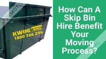 How Can A Skip Bin Hire Benefit Your Moving Process