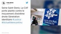 Seine-Saint-Denis. La CAF porte plainte contre le mouvement d'extrême droite Génération identitaire