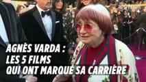Agnès Varda : les 5 films qui ont marqué sa carrière