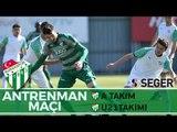 Antrenman Maçı: Bursaspor - Bursaspor U21 1. Yarı