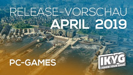 Games-Release-Vorschau - April 2019 - PC