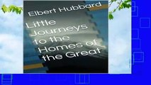Full version  Little Journeys to the Homes of the Great (Volume Book 1)  Best Sellers Rank : #3