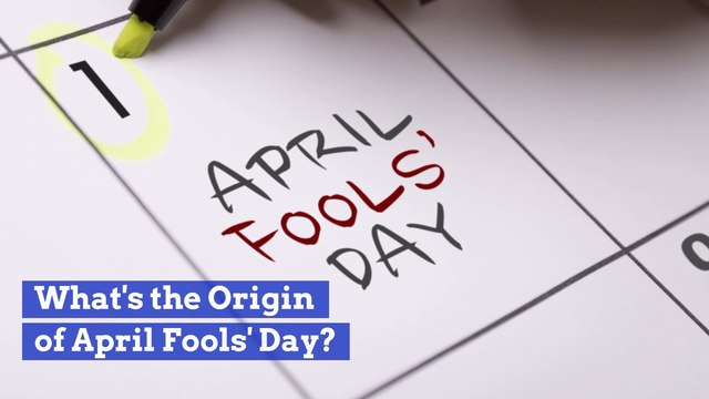 Where Did April Fools Day Come From ?