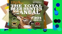 [Read] The Total Deer Hunter Manual (Field & Stream): 345 Hunting Skills You Need  For Full