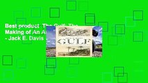 Best product  The Gulf: The Making of An American Sea - Jack E. Davis
