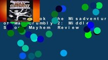 Full E-book  The Misadventures of Max Crumbly 2: Middle School Mayhem  Review
