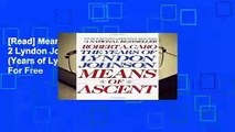 [Read] Means Of Ascent Vol 2 Lyndon Johnson Vintage USA (Years of Lyndon Johnson)  For Free