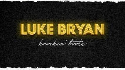 Luke Bryan - Knockin' Boots
