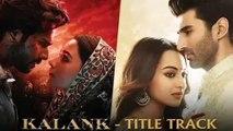 Kalank Title Song review Kalank Movie; Kalank New Song, Varun Dhawan, Alia Bhatt, Arijit Singh
