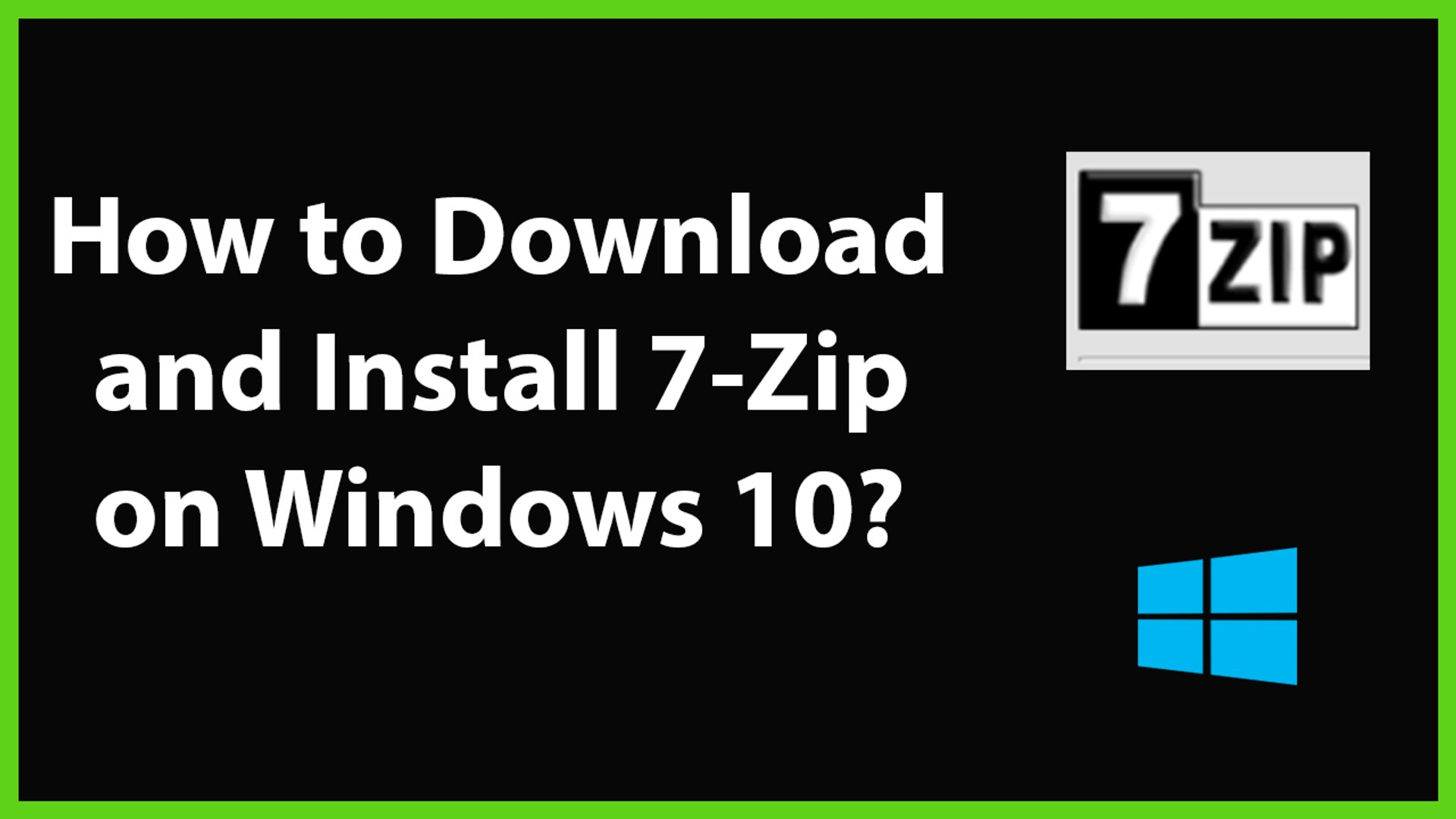How to Download and Install 7-Zip on Windows 10? - video