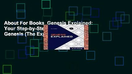 about for books genesis explained your step by step guide to genesis the explained series
