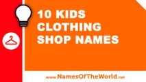 10 kids clothing shops names - the best names for your company - www.namesoftheworld.net