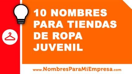10 nombres para tiendas de ropa juvenil - nombres para tu negocio - www.nombresparamiempresa.com