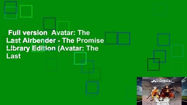 Full version  Avatar: The Last Airbender - The Promise Library Edition (Avatar: The Last