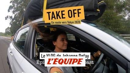 Take off, en route vers Tokyo 2020 - Adrénaline - Blog vidéo Defay #1