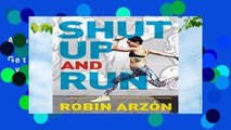About For Books  Shut Up and Run: How to Get Up, Lace Up, and Sweat with Swagger  For Kindle