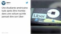 Pensant monter dans un Uber, une étudiante américaine se retrouve piégée et tuée dans une voiture