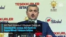 AK Parti İstanbul İl Başkanı Şenocak: İstanbul'da sonuç AK Parti ve Sayın Binali Yıldırım lehine