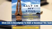 About For Books  Salt in My Soul: An Unfinished Life  Review