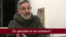 Carles Riera, sobre la via unilateral