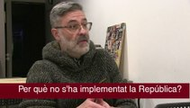 Carles Riera, sobre per què no s'ha implementat la república