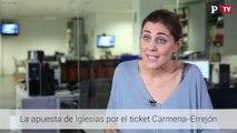 Lorena Ruiz- Huerta  - La apuesta de Iglesias por el ticket Carmena-Errejón